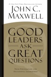 Good Leaders Ask Great Questions book summary, reviews and download