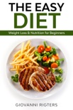 The Easy Diet: Weight Loss & Nutrition for Beginners resumen del libro