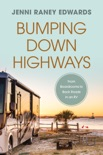 Bumping Down Highways: From Boardrooms to Back Roads in an RV book summary, reviews and download