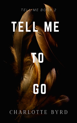 Tell Me to Go by Charlotte Byrd E-Book Download