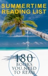 Summertime Reading List: 180 Books You Need to Read (Vol.II) book summary, reviews and downlod