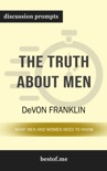 The Truth About Men: What Men and Women Need to Know by DeVon Franklin (Discussion Prompts) book summary, reviews and downlod