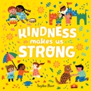 Kindness Makes Us Strong book summary, reviews and download