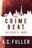 The Crime Beat: Paris book summary, reviews and downlod
