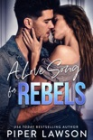 A Love Song for Rebels book summary, reviews and downlod