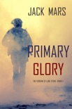 Primary Glory: The Forging of Luke Stone—Book #4 (an Action Thriller) book summary, reviews and downlod