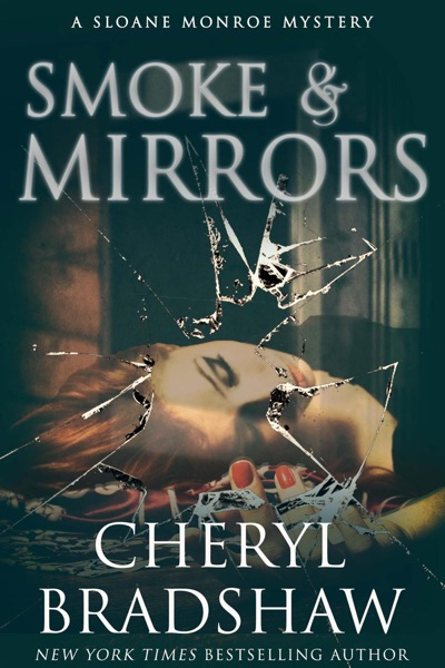 Smoke and Mirrors by Cheryl Bradshaw Book Summary, Reviews and E-Book Download