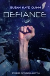Defiance (Stories of Singularity 6) book summary, reviews and downlod