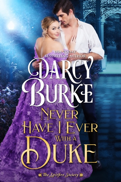 Never Have I Ever With a Duke by Darcy Burke Book Summary, Reviews and E-Book Download