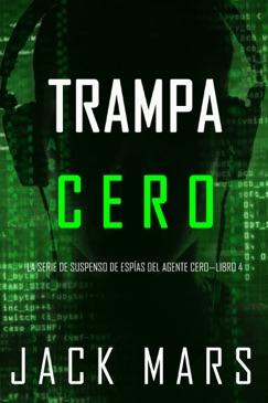 Trampa Cero (La Serie de Suspenso de Espías del Agente Cero—Libro #4) E-Book Download
