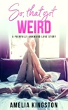 So, That Got Weird book summary, reviews and download