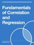 Fundamentals of Correlation and Regression