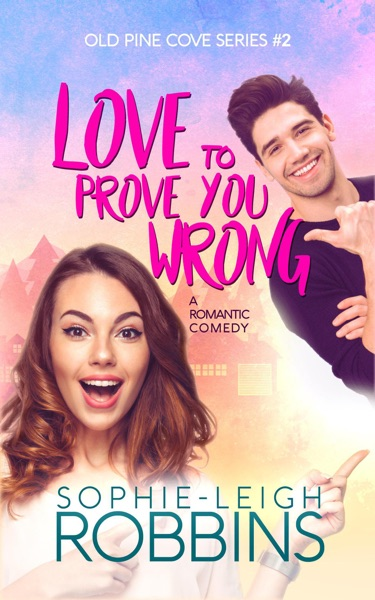 Love to Prove You Wrong by Sophie-Leigh Robbins Book Summary, Reviews and E-Book Download