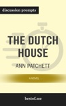The Dutch House: A Novel by Ann Patchett (Discussion Prompts) book summary, reviews and downlod