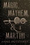 Magic, Mayhem, & A Martini book summary, reviews and downlod