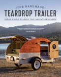 The Handmade Teardrop Trailer book summary, reviews and download