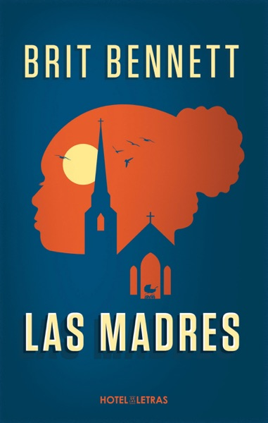 Las madres by Brit Bennett Book Summary, Reviews and E-Book Download