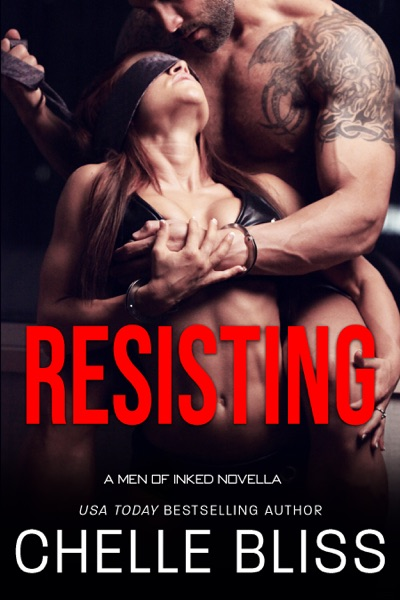 Resisting by Chelle Bliss Book Summary, Reviews and E-Book Download