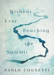 Without Ever Reaching the Summit book synopsis, reviews