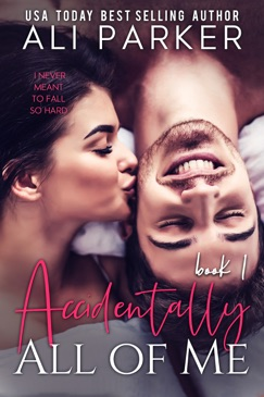 Accidentally All Of Me Book 1 E-Book Download