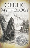 Celtic Mythology: A Concise Guide to the Gods, Sagas and Beliefs e-book