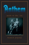 Anthem: Rush in the 1970s book summary, reviews and download