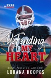 Defending My Heart book summary, reviews and download
