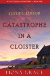 Catastrophe in a Cloister (A Lacey Doyle Cozy Mystery—Book 9) book summary, reviews and download