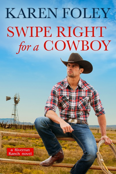 Swipe Right for a Cowboy by Karen Foley Book Summary, Reviews and E-Book Download
