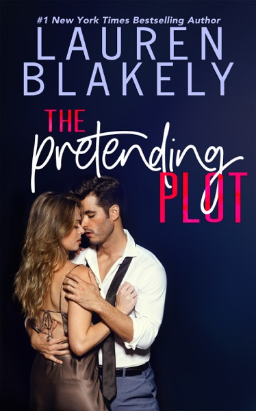 The Pretending Plot by Lauren Blakely Book Summary, Reviews and E-Book Download