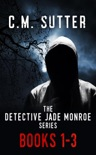 The Detective Jade Monroe Crime Thriller Series, Books 1-3 book summary, reviews and downlod