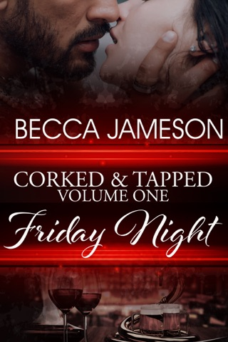 Corked and Tapped, Volume One: Friday Night by Becca Jameson E-Book Download