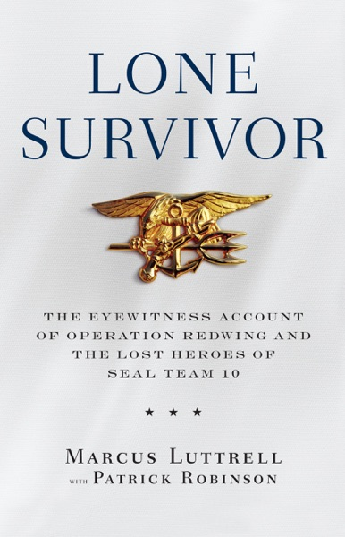 Lone Survivor by Marcus Luttrell & Patrick Robinson Book Summary, Reviews and E-Book Download