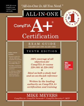 CompTIA A+ Certification All-in-One Exam Guide, Tenth Edition (Exams 220-1001 & 220-1002) by Mike Meyers E-Book Download