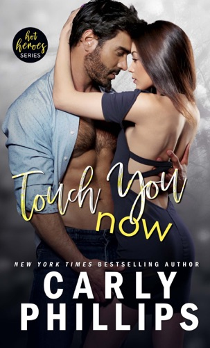 Touch You Now by Carly Phillips E-Book Download