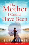 The Mother I Could Have Been book summary, reviews and download