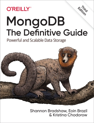 MongoDB: The Definitive Guide by Shannon Bradshaw, Eoin Brazil & Kristina Chodorow Book Summary, Reviews and E-Book Download