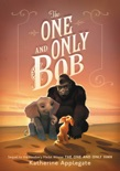 The One and Only Bob book summary, reviews and download