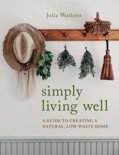 Simply Living Well book summary, reviews and download