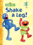 Shake a Leg! (Sesame Street) book summary, reviews and download