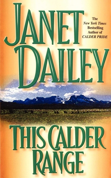 This Calder Range by Janet Dailey Book Summary, Reviews and E-Book Download