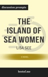 The Island of Sea Women: A Novel by Lisa See (Discussion Prompts) book summary, reviews and downlod
