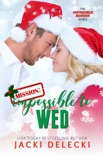 Mission: Impossible to Wed book summary, reviews and downlod