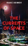 The Currents of Space book summary, reviews and downlod