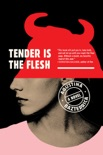 Tender Is the Flesh book summary, reviews and download