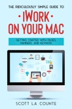 The Ridiculously Simple Guide to iWorkFor Mac book summary, reviews and download