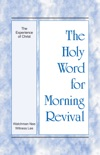 The Holy Word for Morning Revival - The Experience of Christ book summary, reviews and downlod