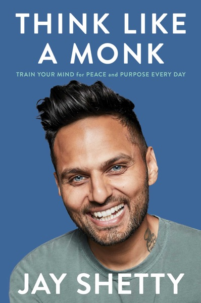 Think Like a Monk by Jay Shetty Book Summary, Reviews and E-Book Download