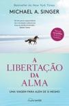 A Libertação da Alma book summary, reviews and downlod