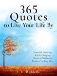 365 Quotes to Live Your Life By book summary, reviews and download